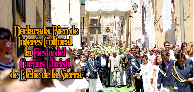 Declarada Bien de Interés Cultural la Fiesta del Corpus Christi de Elche de la Sierra.